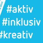 Antragsfrist bis 28.2. verlängert: #aktiv #inklusiv #kreativ | Die Frühjahrsausschreibung 2015